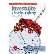 Investujte s českými experty: Zkroťte krizi, ovládněte finanční trhy - Kniha
