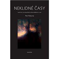 Neklidné časy: Kapitolyze společných dějin přírody a lidí - Kniha