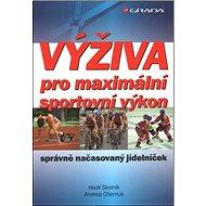 Výživa pro maximální sportovní výkon: Správně načasovaný jídelníček - Kniha