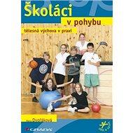 Školáci v pohybu: Tělesná výchova v praxi - Kniha