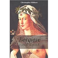 Borgiové a jejich nepřátelé (1431–1519) - Kniha