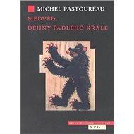 Medvěd: Dějiny padlého krále - Kniha