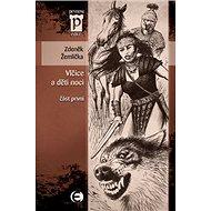 Vlčice a děti noci: část první - Kniha
