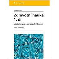 Zdravotní nauka 1.díl: Učebnice pro obor sociální činnost - stavba lidského těla - Kniha