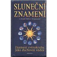 Sluneční znamení: Znamení zvěrokruhu jako duchovní vůdce