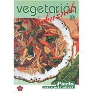 Vegetarián labužník: Netradiční pokrmy bez masa - Kniha