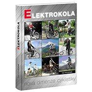 Elektrokola: Nová dimenze cyklistiky - Kniha