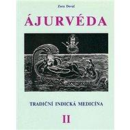 Ájurvéda II.: Tradiční indická medicína - Kniha