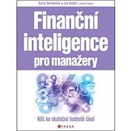 Finanční inteligence pro manažery: Klíč ke skutečné hodnotě čísel - Kniha