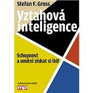 Vztahová inteligence: Schopnost a umění získat si lidi - Kniha