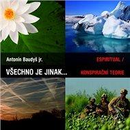 Všechno je jinak....: espiritual/ Konspirační teorie - Kniha