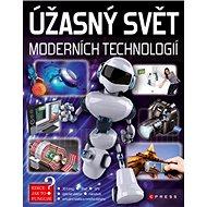 Úžasný svět moderních technologií - Kniha