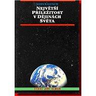 Největší příležitost v dějinách světa - Kniha