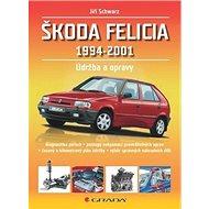 Škoda Felicia 1994 - 2001: Opravy a údržba - Kniha