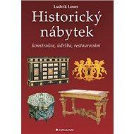 Historický nábytek: Konstrukce, údržba restaurování - Kniha