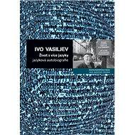 Život s více jazyky: jazyková autobiografie - Kniha