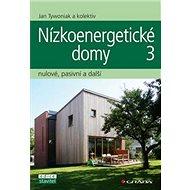 Nízkoenergetické domy 3: nulové, pasivní a další - Kniha