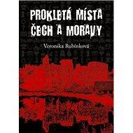 Prokletá místa Čech a Moravy - Kniha