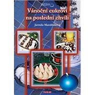 Vánoční cukroví na poslední chvíli - Kniha