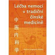Léčba nemocí v tradiční čínské medicíně - Kniha