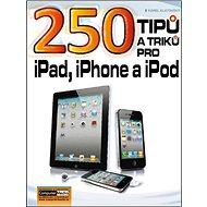 250 tipů a triků pro iPad, iPhone a iPod - Kniha