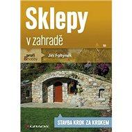 Sklepy v zahradě: Stavba krok za krokem - Kniha