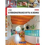 Vše o rekonstrukci bytu a domu - Kniha