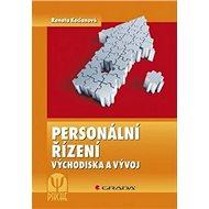 Personální řízení: Východiska a vývoj, 2., přepracované a rozšířené vydání - Kniha