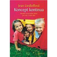 Koncept kontinua: Hledání ztraceného štěstí pro nás a naše děti - Kniha