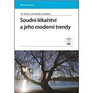 Soudní lékařství a jeho moderní trendy - Kniha