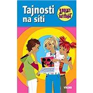 Tajnosti na síti: Tři holky na stopě - Kniha