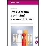 Dětská sestra v primární a komunitní péči - Kniha