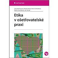 Etika v ošetřovatelské praxi - Kniha