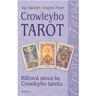 Crowleyho tarot: Klíčová slova ke Crowleyho tarotu - Kniha