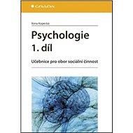 Psychologie 1.díl: Učebnice pro obor sociální činnost