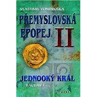 Přemyslovská epopej II.: Jednooký král Václav I. - Kniha