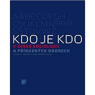 Kdo je kdo v české sociologii a příbuzných oborech - Kniha