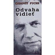 Odvaha vidieť - Kniha
