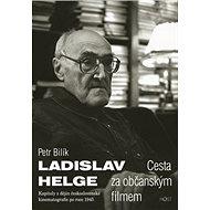 Ladislav Helge Cesta za občanským filmem: Kapitoly z dějin československé kinematografie po roce 194 - Kniha
