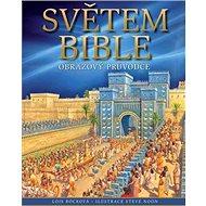 Světem Bible: Obrazový průvodce - Kniha