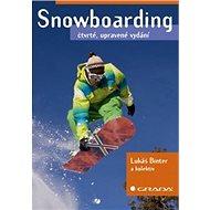 Snowboarding: čtvrté, upravené vydání - Kniha