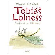 Tobiáš Lolness: komplet Život ve větvích + Elišiny oči - Kniha