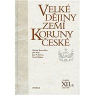 Velké dějiny zemí Koruny české XII.a - Kniha