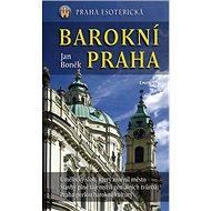Barokní Praha: Praha esoterická - Kniha