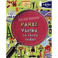 Paríž Všetko, čo chceš vedieť - Kniha
