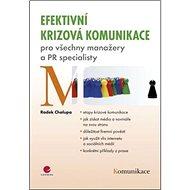 Efektivní krizová komunikace: pro všechny manažery a PR specialisty - Kniha