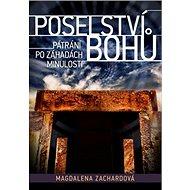 Poselství bohů: Pátrání po záhadách minulosti - Kniha