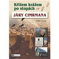 Křížem krážem po stopách Járy Cimrmana - Kniha
