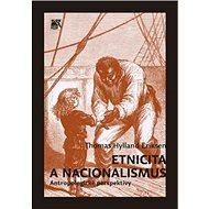 Etnicita a nacionalismus. Antropologické perspektivy - Kniha
