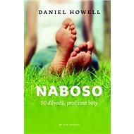 Naboso: 50 důvodu, proč zahodit boty a žít zdravě - Kniha